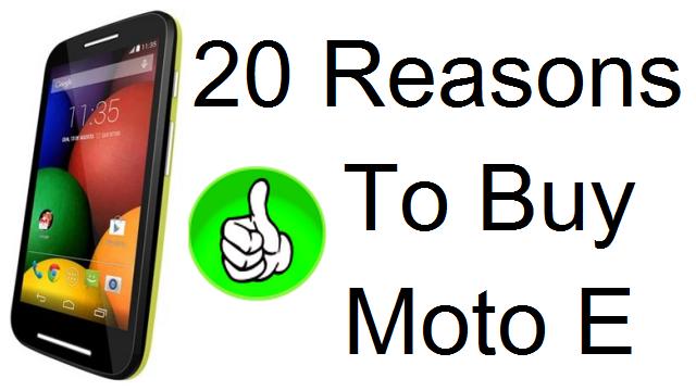 Reasons To Buy Moto E- Moto E Review