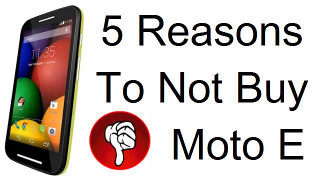 Reasons To Not Buy Moto E- Moto E Review