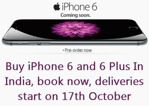 Buy iPhone 6 or 6 Plus In India On 17th October Launch Date