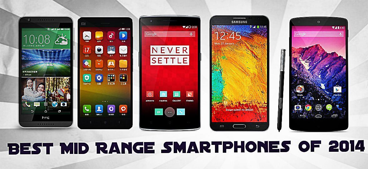 Top Mid Range Smartphones From 2014