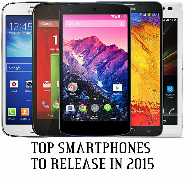 Top Smartphones To Look Out For In 2015