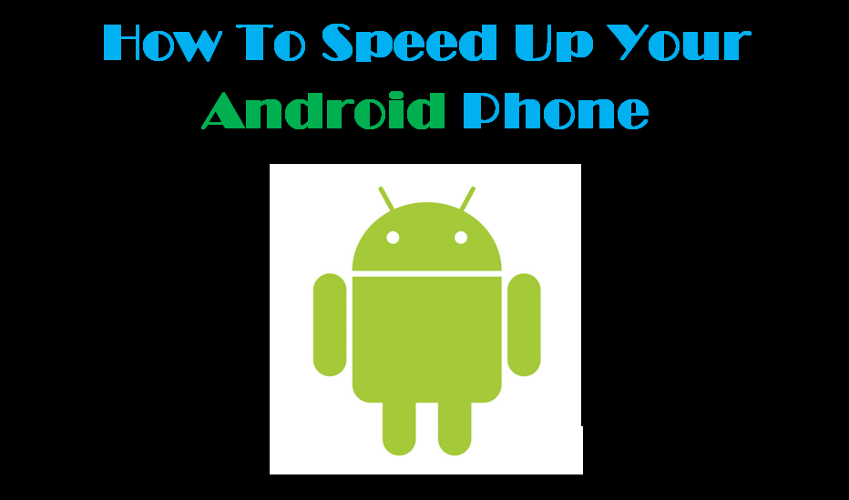 How To Speed Up Your Android Phone-1
