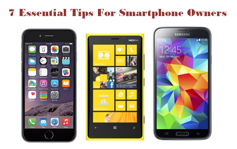 7 essential tips for smartphone owners