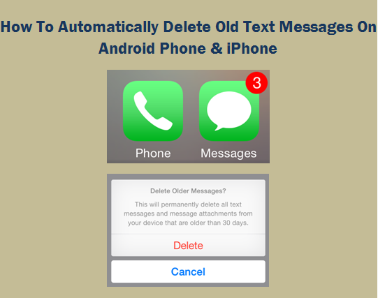 How To Automatically Delete Old Text Messages On Android Phone & iPhone