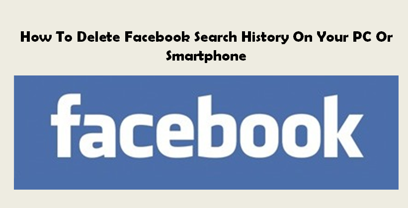 How to delete facebook search history on your pc or smartphone-3
