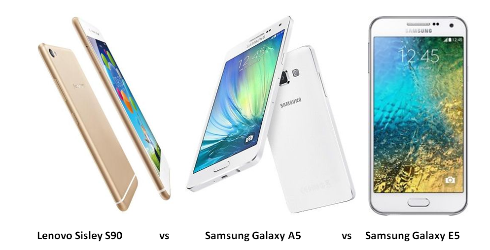 Lenovo Sisley S90 vs Samsung Galaxy A5 vs Samsung Galaxy E5-1