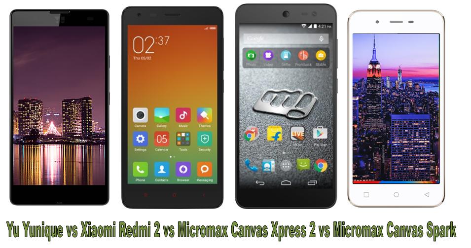 Yu Yunique vs Xiaomi Redmi 2 vs Micromax canvas xpress 2 vs micromac canvas spark -1