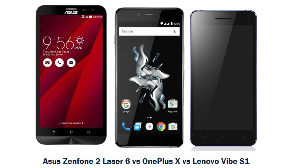 Asus Zenfone 2 Laser 6 vs OnePlus X vs Lenovo Vibe S1