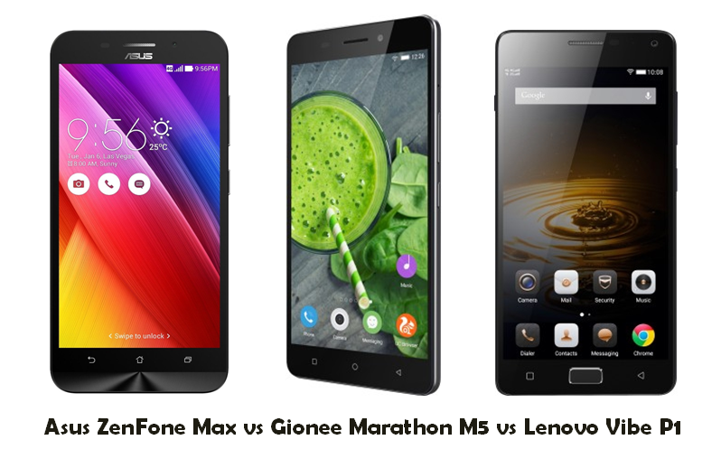 Asus Zenfone Max vs Gionee Marathon M5 vs Lenovo Vibe P1