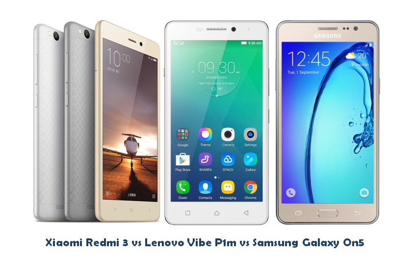 Xiaomi Redmi 3 vs Lenovo Vibe P1m vs samsung Galaxy On5