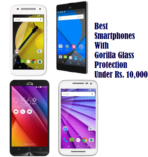 Best Smartphones With Gorilla Glass Protection Under Rs. 10,000