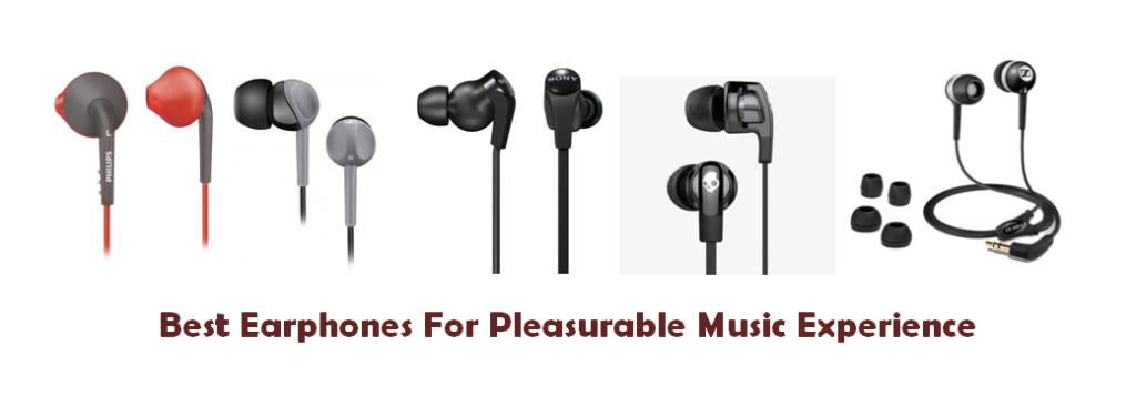 Best Earphones For Pleasurable Music Experience With Your Smartphones