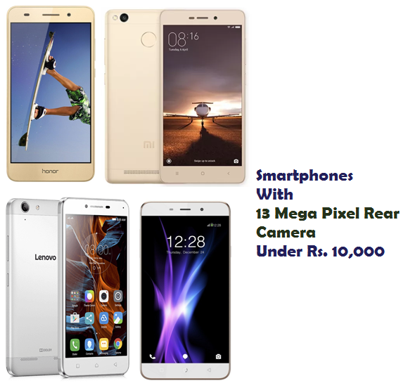 Smartphones With 13 Mega Pixel Rear Camera Under Rs. 10,000