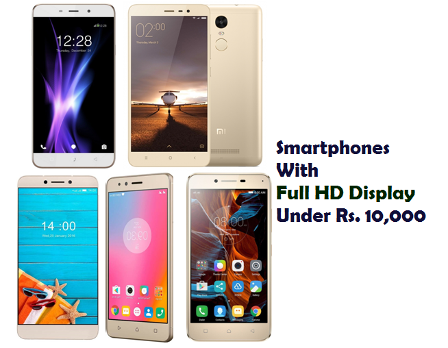 Smartphones With Full HD Display Under Rs. 10,000