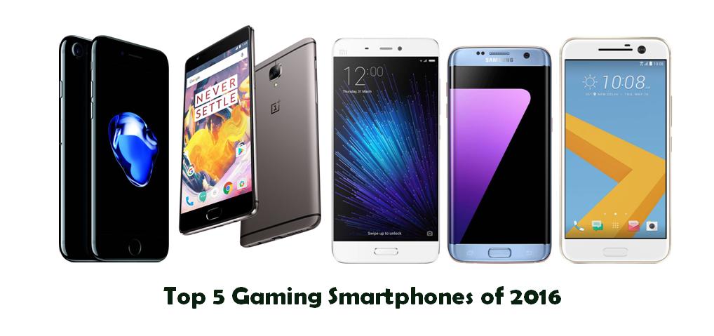 Top 5 Gaming Smartphones of 2016