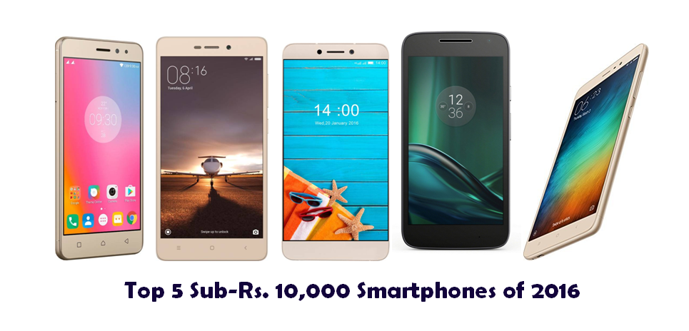 Top 5 Sub-Rs. 10,000 Smartphones of 2016
