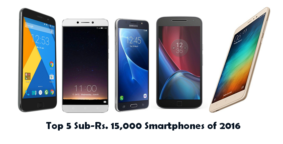 Top 5 Sub-Rs. 15,000 Smartphones of 2016