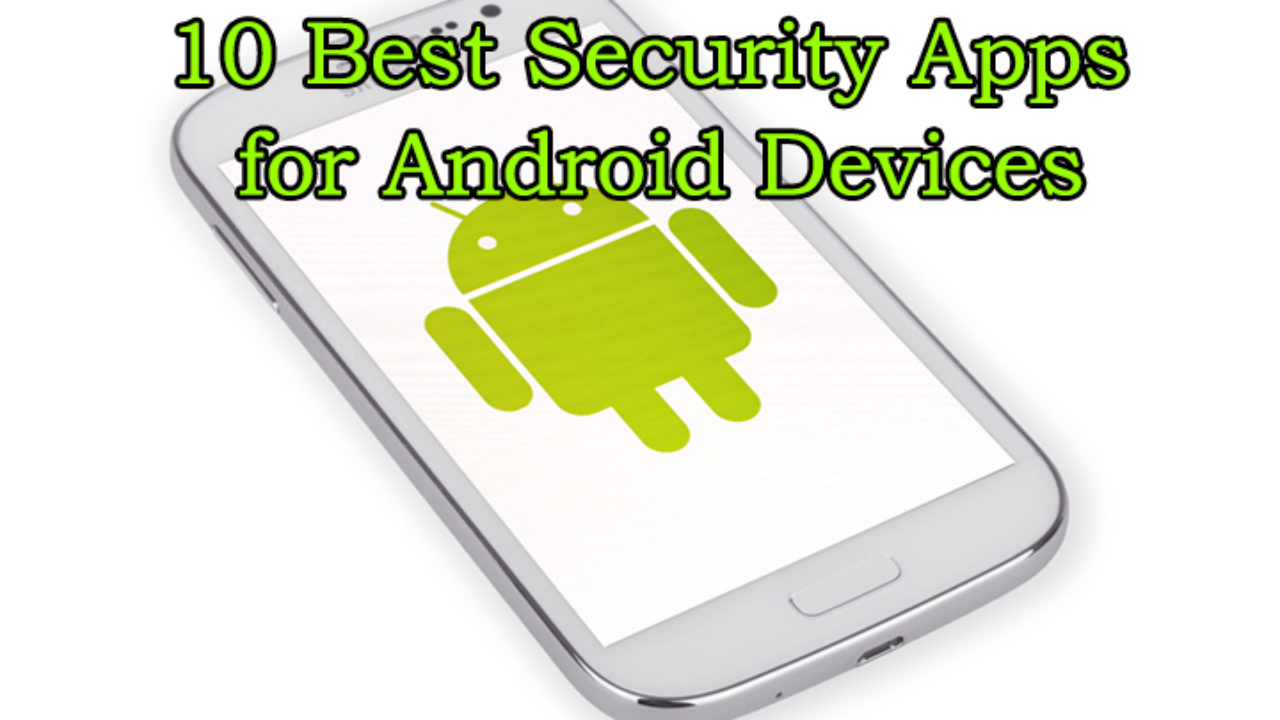 10 Best Security Apps for Android Devices | Intellect Digest India