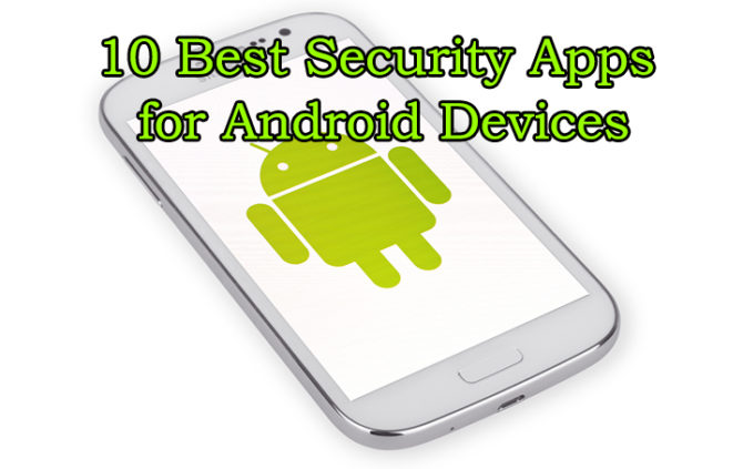 10 Best Security Apps for Android Devices