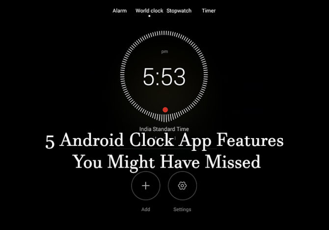 5 Android Clock App Features You Might Have Missed