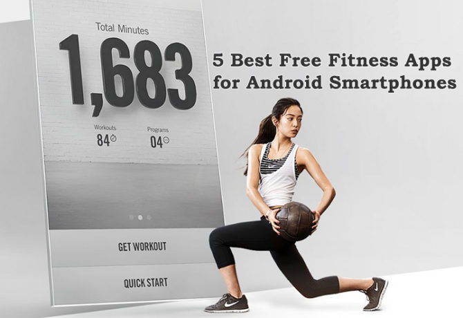 5 Best Free Fitness Apps for Android Smartphones