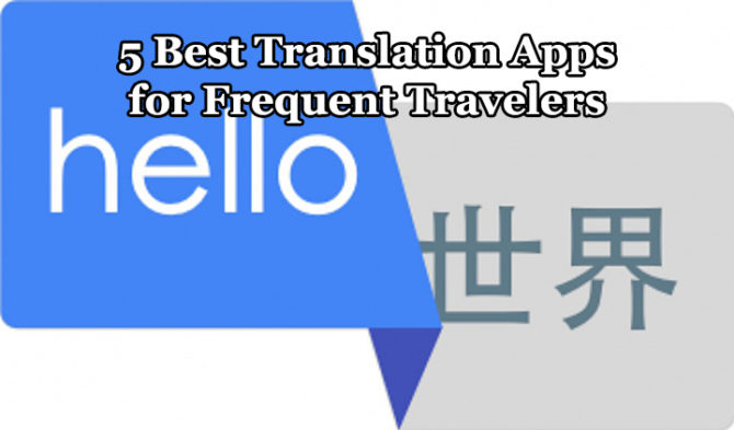 5 Best Translation Apps for Frequent Travelers