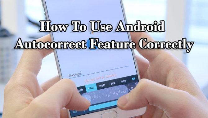 Как правильно использовать функцию автозамены Android