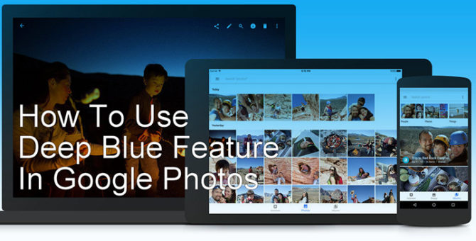 How To Use Deep Blue Feature In Google Photos