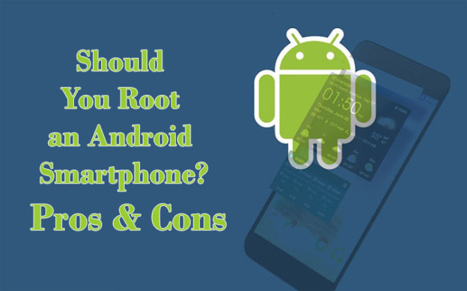 Should You Root an Android Smartphone Pros & Cons