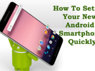 How To Set Up Your New Android Smartphone Quickly