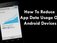 How To Reduce App Data Usage On Android Devices