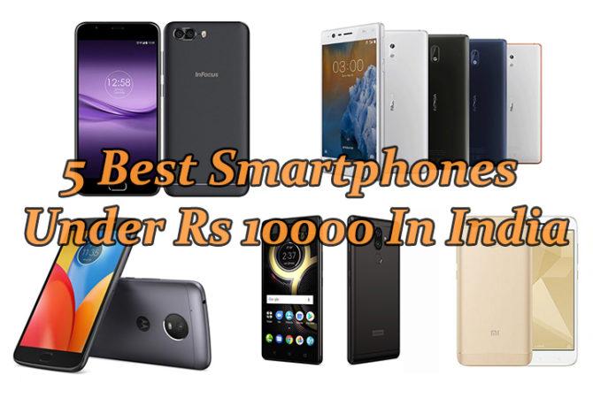 5 Best Smartphones Under Rs 10000