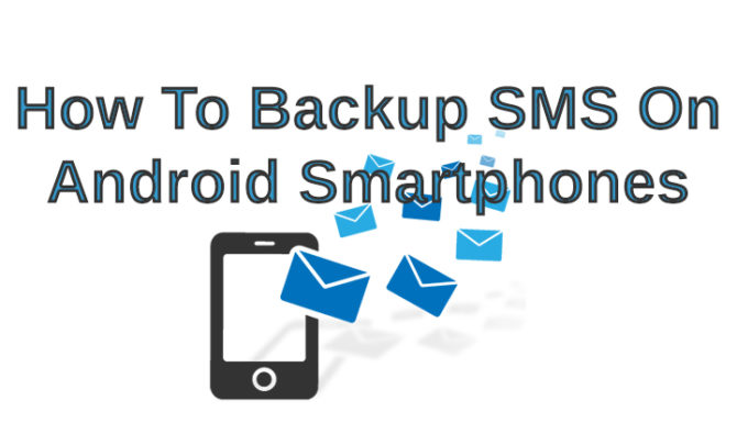 How To Backup SMS On Android Smartphones