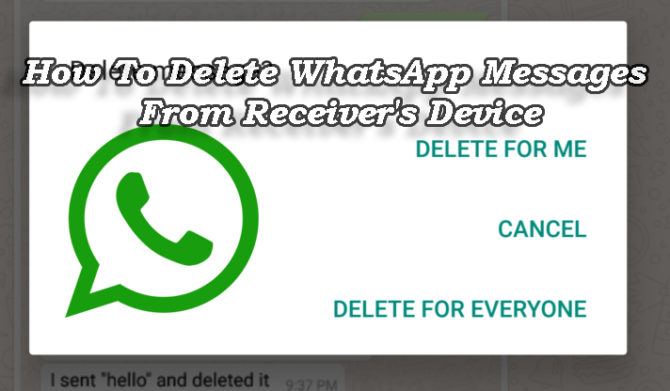 How To Delete WhatsApp Messages From Receiver's Device
