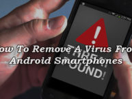 How To Remove A Virus From Android Smartphones and Tablets