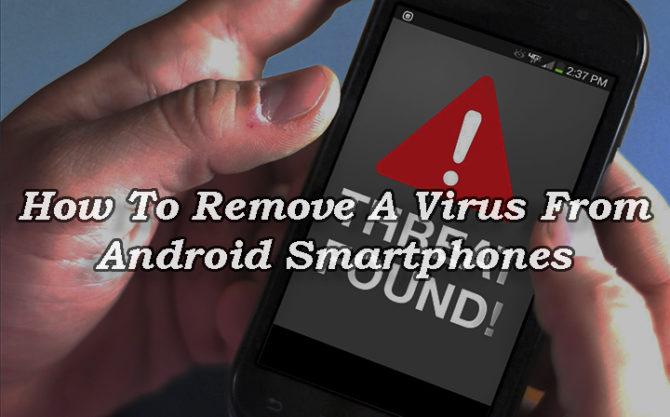 Как удалить вирус со смартфонов и планшетов Android