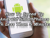 How To Speed Up Android Smartphones In Less Than 5 Minutes