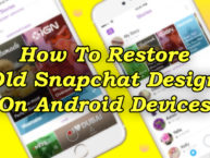 How To Restore Old Snapchat Design On Android Smartphones