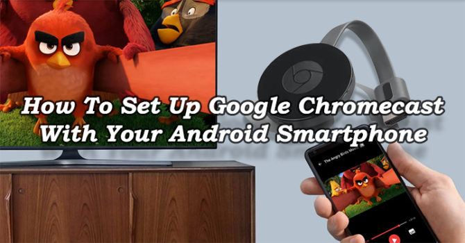 How To Set Up Google Chromecast With Your Android Smartphone