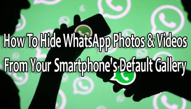 Как скрыть фото и видео WhatsApp из стандартной галереи вашего смартфона