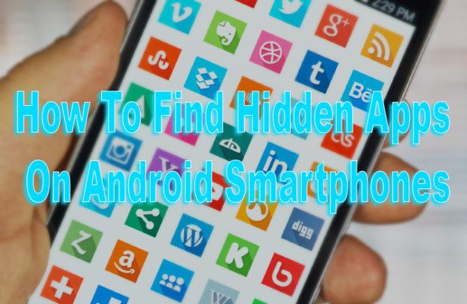 Как найти скрытые приложения на смартфонах Android