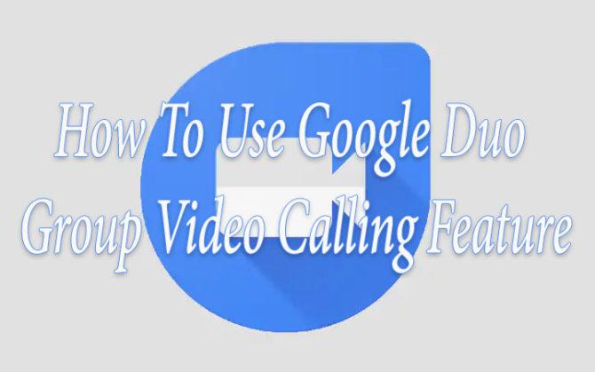 Как использовать функцию групповых видеозвонков в Google Duo